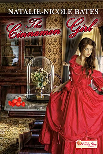 The Cinnamon Girl: A Candy Shop Series Novella by [Natalie-Nicole Bates]