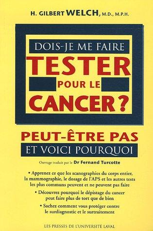 Dois-je me faire tester pour le cancer ? : Peut-être pas et voici pourquoi