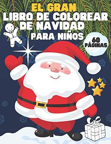 El gran libro de colorear de Navidad para niños: 60 páginas para colorear | Regalo de Navidad perfecto para niños | Cualquier nivel de habilidad | 3-5 años | 4-8 años | 8-12 (Coloring Books for Kids)