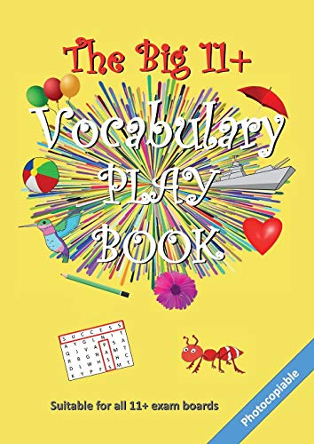 The Big 11+ Vocabulary Play Book (The Big 11+ Series)
