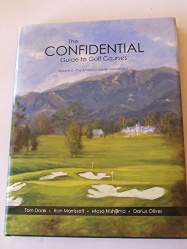 The Confidential Guide to Golf Courses Volume 2, The Americas (Winter Destinations)