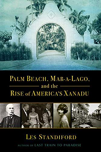 Image of Palm Beach, Mar-a-Lago, and the Rise of America's Xanadu
