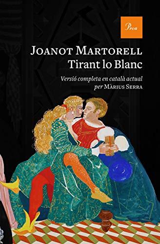 Tirant lo Blanc: Versió completa al català modern per Màrius Serra (A TOT VENT-RÚST)