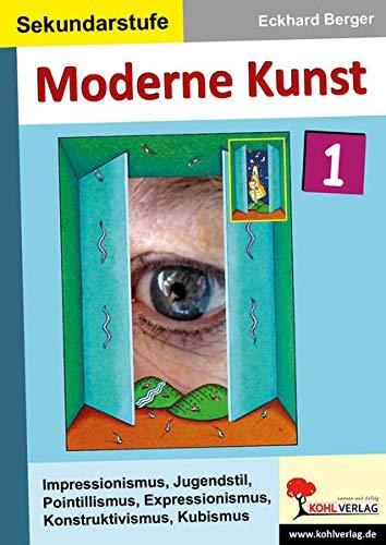 Moderne Kunst / Band 1: Impressionismus, Jugendstil, Pointillismus, Expressionismus, Konstruktivismus, Kubismus