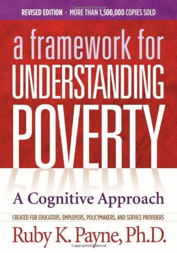 A Framework for Understanding Poverty; A Cognitive Approach (Out of Print)