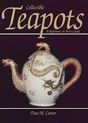 Collectible Teapots: A Reference and Price Guide
