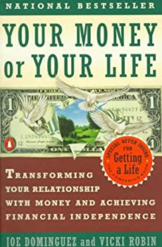 Paperback Your Money or Your Life: Transforming Your Relationship with Money and Achieving Financial MORE Book