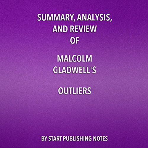 Summary, Analysis, and Review of Malcolm Gladwell's Outliers: The Story of Success audiobook cover art