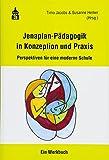 Jenaplan-Pädagogik in Konzeption und Praxis: Perspektiven für eine moderne Schule. Ein Werkbuch