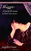 Maggie: A Girl of the Streets and Other Short Fiction 0553211986 Book Cover
