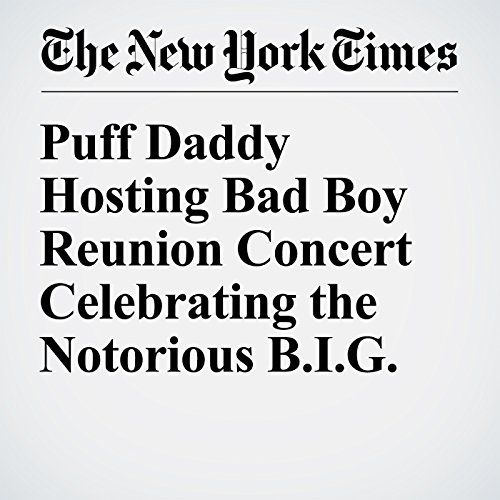 Puff Daddy Hosting Bad Boy Reunion Concert Celebrating the Notorious B.I.G. cover art