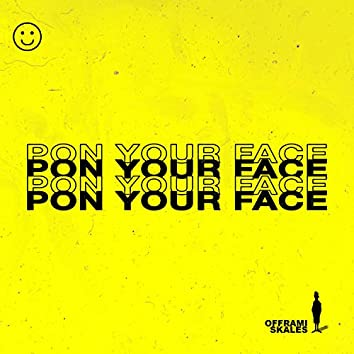 Pon Your Face