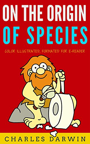 On The Origin Of Species: Color Illustrated, Formatted for E-Readers (Unabridged Version)