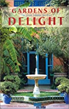 Gardens of Delight: The Great Islamic Gardens