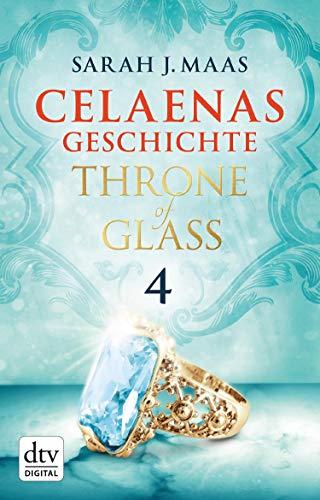 Celaenas Geschichte 4 - Throne of Glass: Roman (Die Throne of Glass-Novellen)
