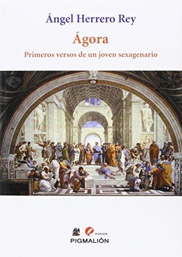 Ágora. Primeros versos de un joven sexagenario