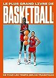 Le plus grand livre de basketball de tous les temps (selon TrashTalk) Le Plus Grand Livre de Basket-Ball de Tous les Temps