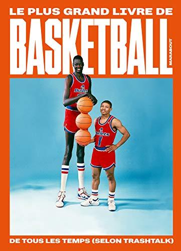 Trashtalk - le Plus Grand Livre de Basket-Ball de Tous les Temps