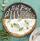 First Prize Pies: Shoo-Fly, Candy Apple, and Other Deliciously Inventive Pies for Every Week of the...
