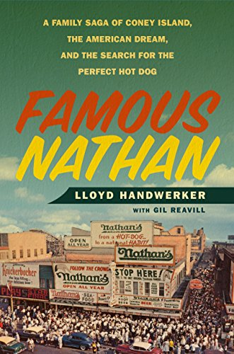 Famous Nathan: A Family Saga of Coney Island, the American Dream, and the Search for the Perfect Hot Dog (English Edition)
