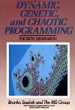 Dynamic, Genetic, and Chaotic Programming: The Sixth-Generation (Sixth Generation Computer Technologies)