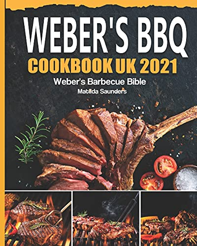 Webers BBQ Cookbook UK 2021: Webers Barbecue Bible
