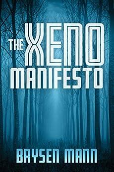 The Xeno Manifesto by [Brysen Mann]