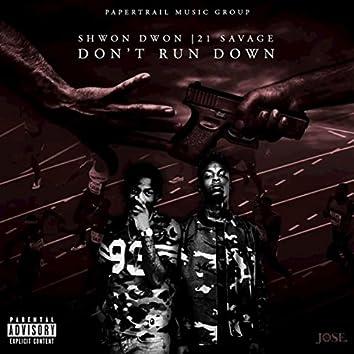 Don't Run Down
