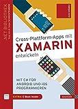 Cross-Plattform-Apps mit Xamarin entwickeln: Mit C# für Android und iOS programmieren. Inkl. E-Book - André Krämer