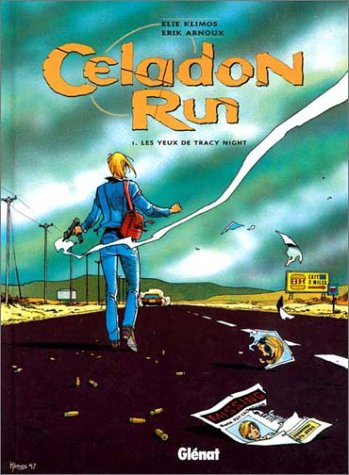 Celadon Run, tome 1 : Les yeux de Tracy Night