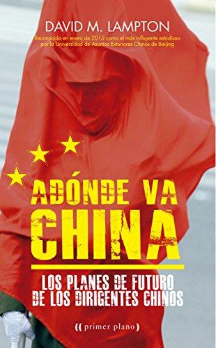 A Dónde Va China (Primer plano)
