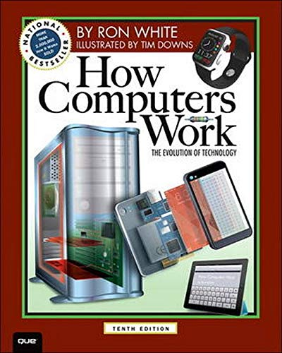 Compare Textbook Prices for How Computers Work: The Evolution of Technology,  How It Works 10 Edition ISBN 0029236749842 by Ron White,Timothy Edward Downs