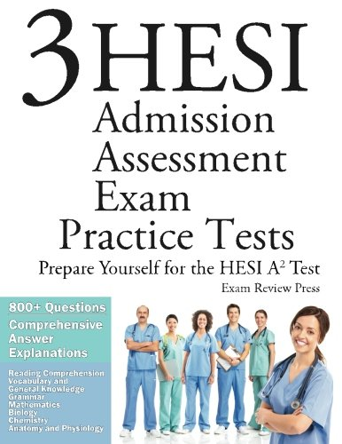 3 HESI Admission Assessment Exam Practice Tests