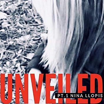 Unveiled, Pt.1