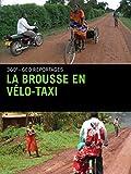 La brousse en vélo-taxi