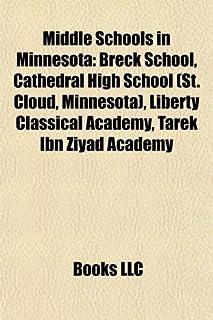 Middle Schools in Minnesota: Breck School, Cathedral High School (St. Cloud, Minnesota), Liberty Classical Academy, Tarek ...