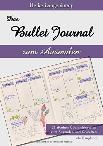 Das Bullet Journal zum Ausmalen: Als Ringbuch gebunden. Papier: Cremefarbe. Motiven zum Ausmalen auf jeder Wochenübersicht. Alle Seiten mit Punktraster / dotted