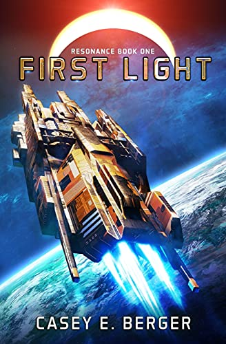 Compare Textbook Prices for First Light: A Military Sci-Fi Series Resonance  ISBN 9798472804677 by Berger, Casey E.