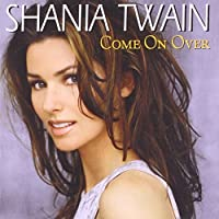 Come on Over by Shania Twain (2007-04-24)