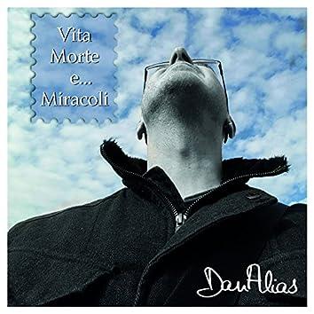 Vita, morte e... miracoli