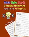 Dolch Sight Words D nealian Handwriting Workbook for Kindergarten: Practice dnealian tracing and writing penmaship skills