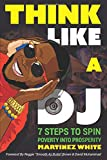 Think Like A DJ: 7 Steps To Spin Poverty Into Prosperity