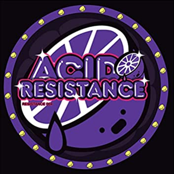 ACID RESISTANCE 004 - The Freak