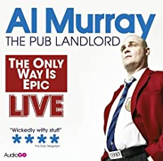 Al Murray: The Pub Landlord - The Only Way Is Epic Live
