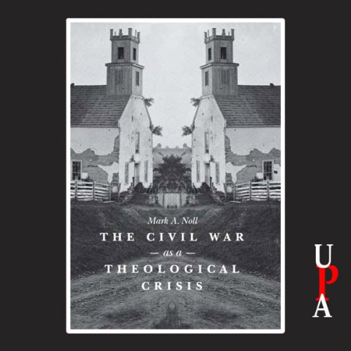 The Civil War as a Theological Crisis audiobook cover art