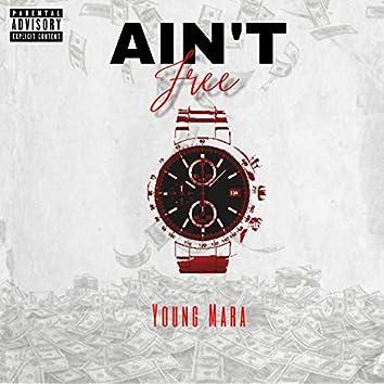Ain't Free