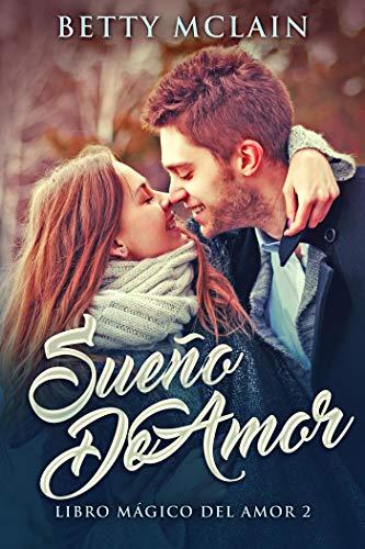 Sueño De Amor (Libro Mágico Del Amor nº 2) (Spanish Edition)