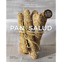 Pan y salud: De los granos ancestrales al pan de hoy (Vivir mejor)