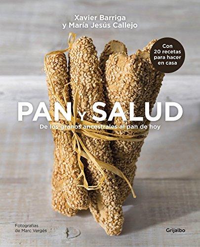 Pan y salud: De los granos ancestrales al pan de hoy (Alimentación saludable)