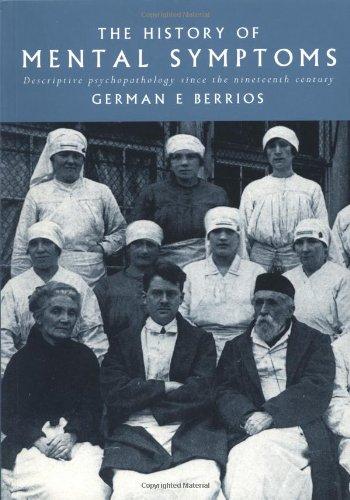 The History of Mental Symptoms: Descriptive Psychopathology since the Nineteenth Century